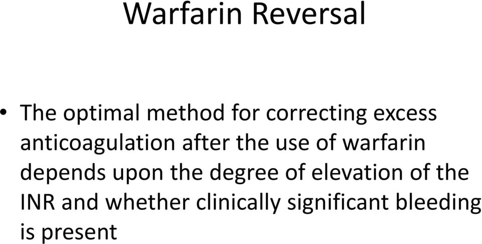warfarin depends upon the degree of elevation of