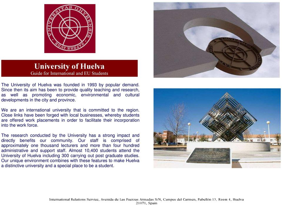 We are an international university that is committed to the region.