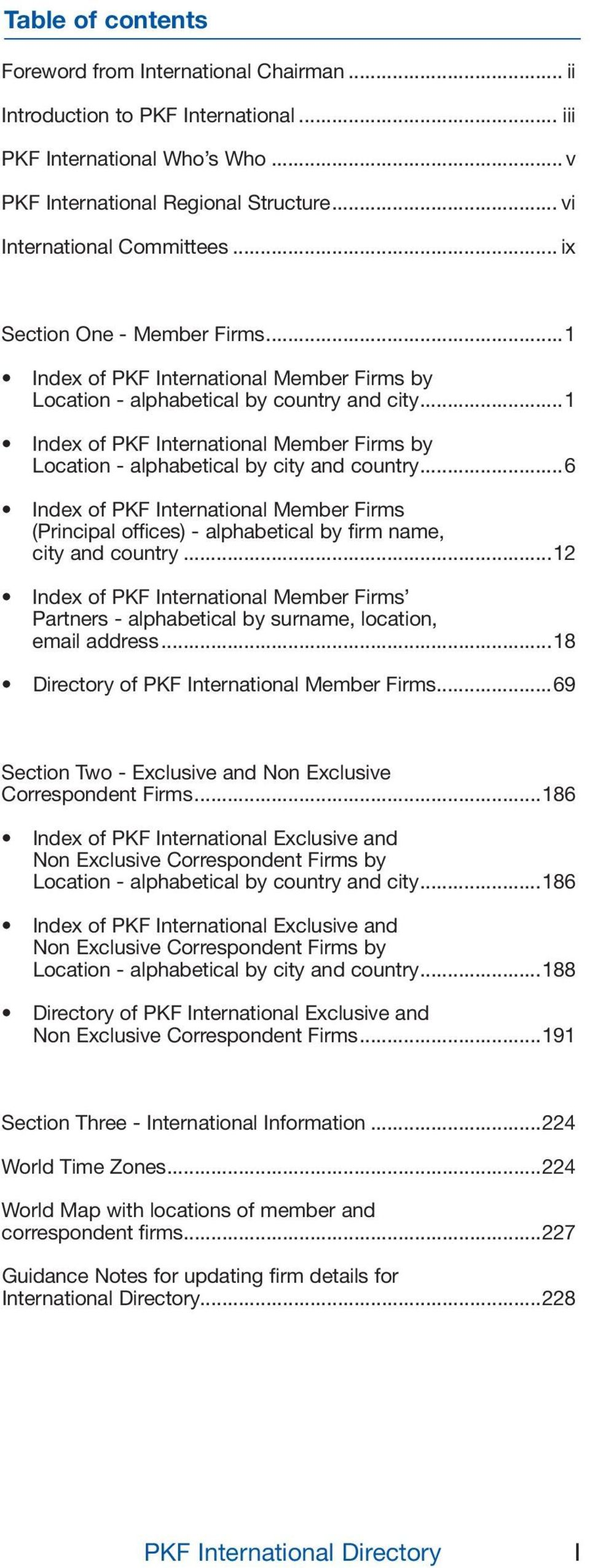 ..1 Index of PKF International Member Firms by Location - alphabetical by city and country...6 Index of PKF International Member Firms (Principal offices) - alphabetical by firm name, city and country.
