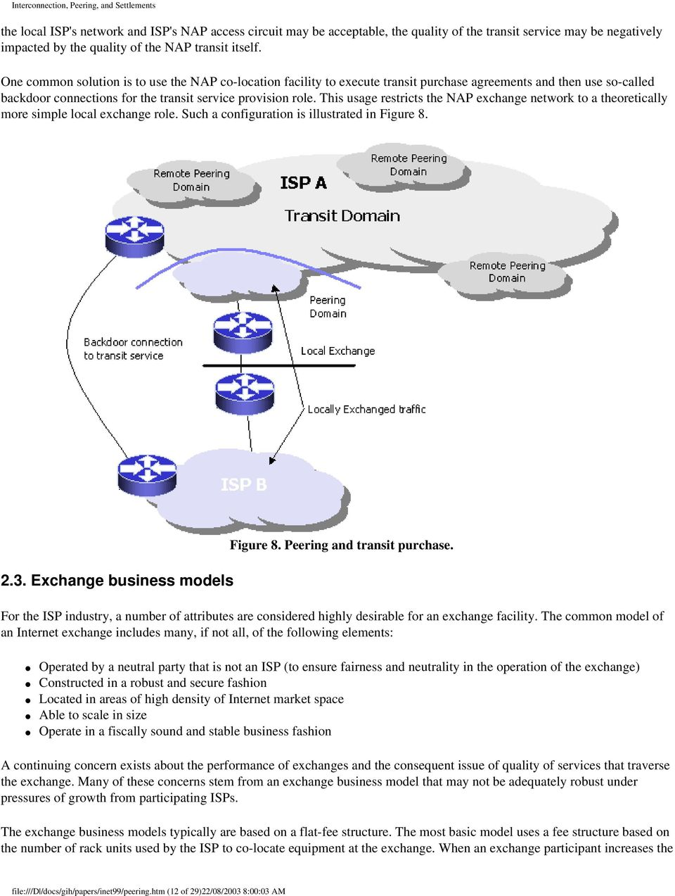 This usage restricts the NAP exchange network to a theoretically more simple local exchange role. Such a configuration is illustrated in Figure 8. 2.3. Exchange business models Figure 8.