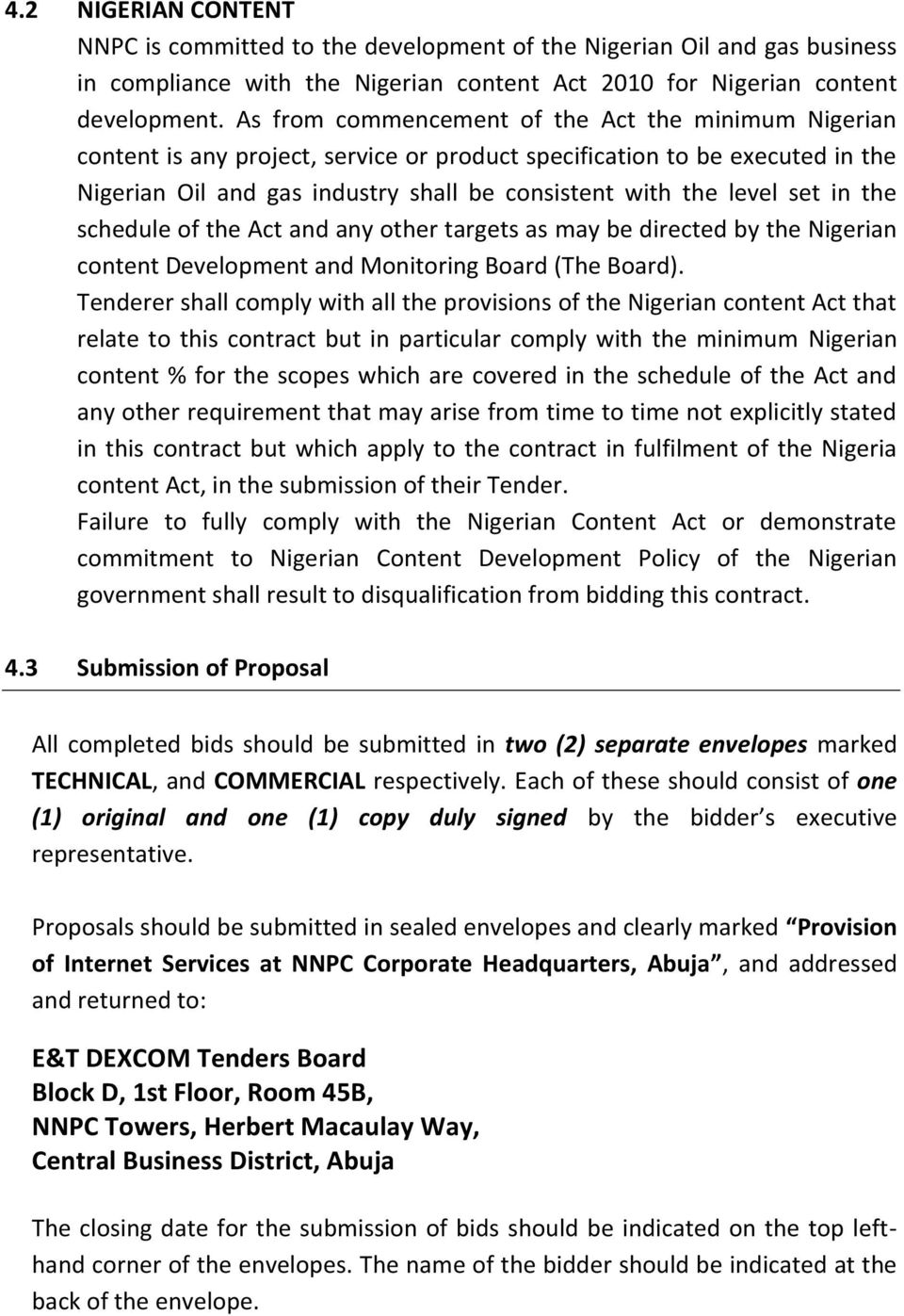 set in the schedule of the Act and any other targets as may be directed by the Nigerian content Development and Monitoring Board (The Board).