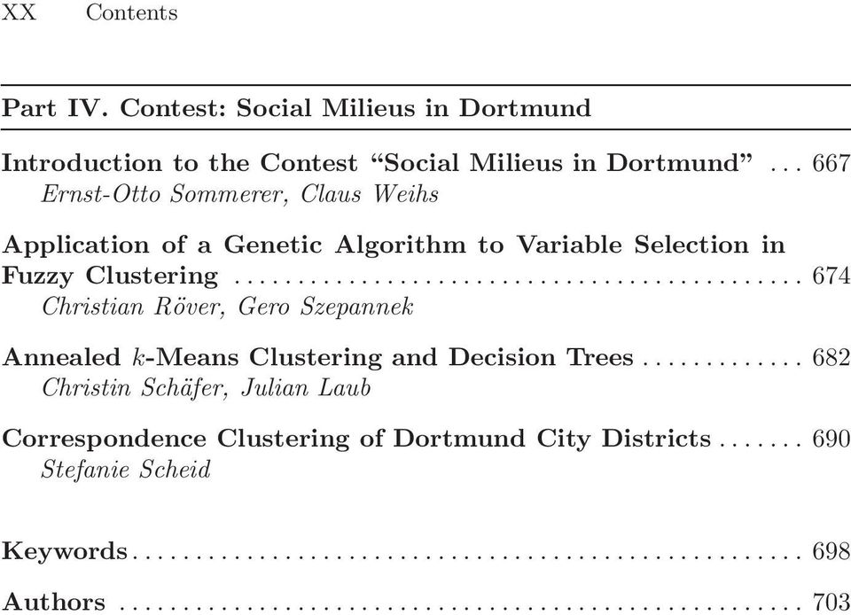 .. 674 Christian Röver, Gero Szepannek Annealed k-means Clustering and Decision Trees.