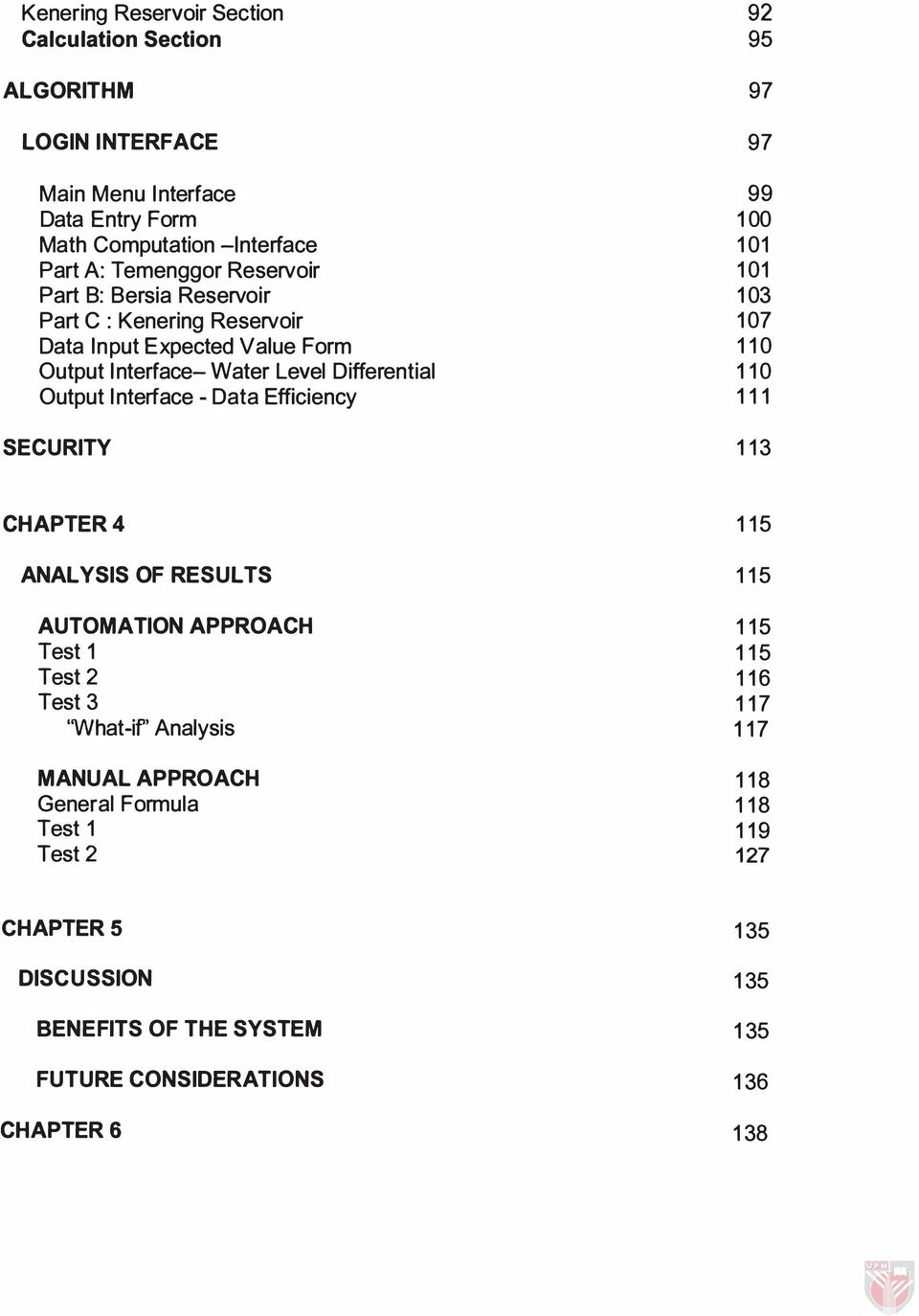 SECURITY 92 95 97 97 99 100 101 101 103 107 110 110 111 113 CHAPTER 4 ANAL YSIS OF RESULTS AUTOMATION APPROACH Test 1 Test 2 Test 3 'What-if' Analysis MANUAL