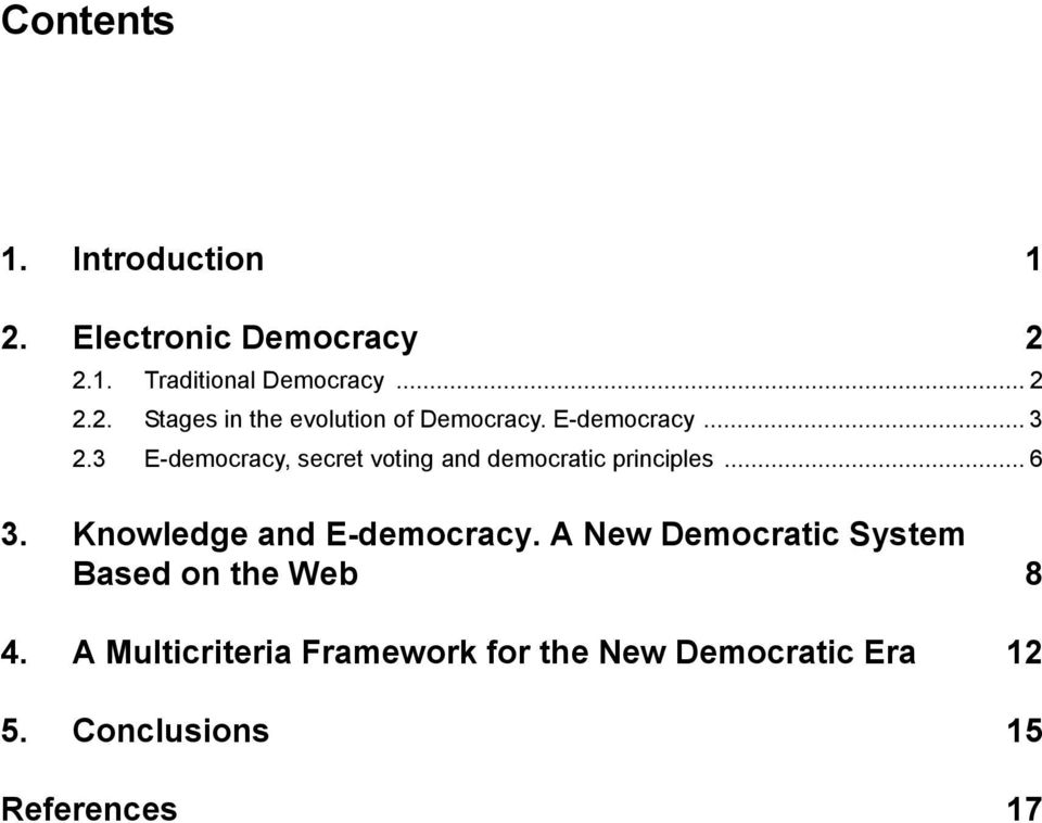 Knowledge and E-democracy. A New Democratic System Based on the Web 8 4.