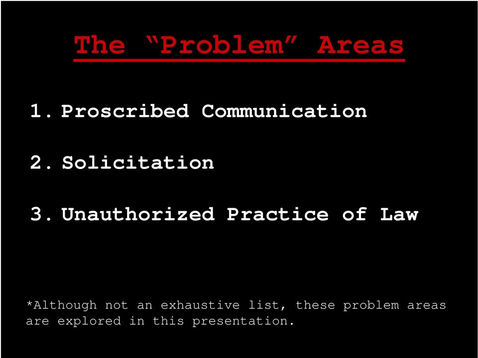 Unauthorized Practice of Law *Although not an