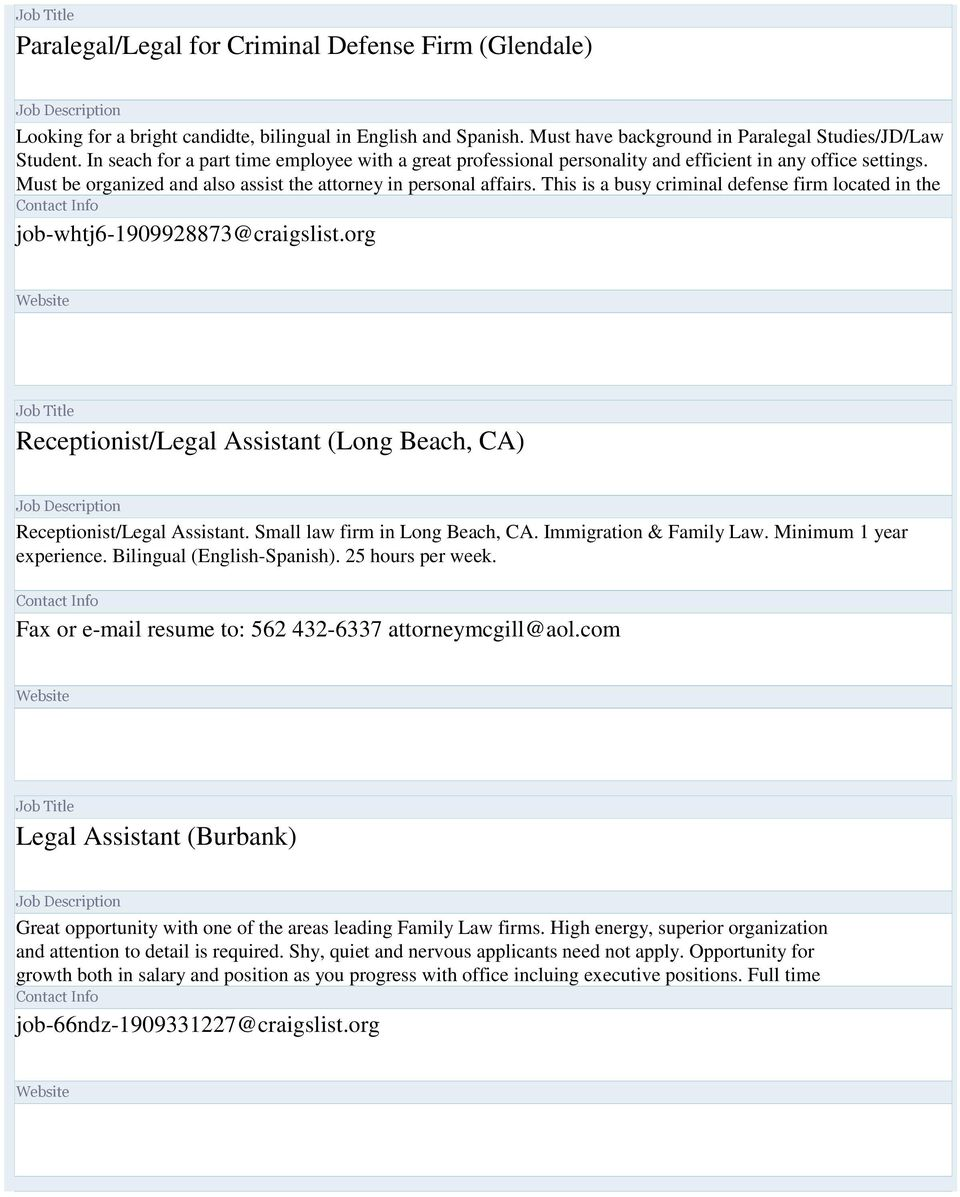 This is a busy criminal defense firm located in the job-whtj6-1909928873@craigslist.org Receptionist/Legal Assistant (Long Beach, CA) Receptionist/Legal Assistant. Small law firm in Long Beach, CA.