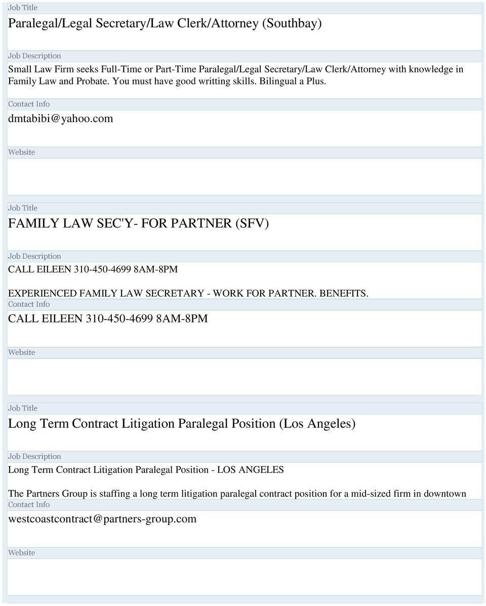 com FAMILY LAW SEC'Y- FOR PARTNER (SFV) CALL EILEEN 310-450-4699 8AM-8PM EXPERIENCED FAMILY LAW SECRETARY - WORK FOR PARTNER. BENEFITS.