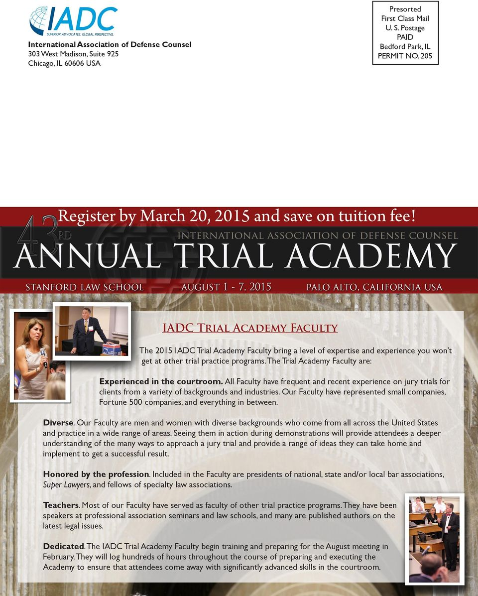 The Trial Academy Faculty are: Experienced in the courtroom. All Faculty have frequent and recent experience on jury trials for clients from a variety of backgrounds and industries.
