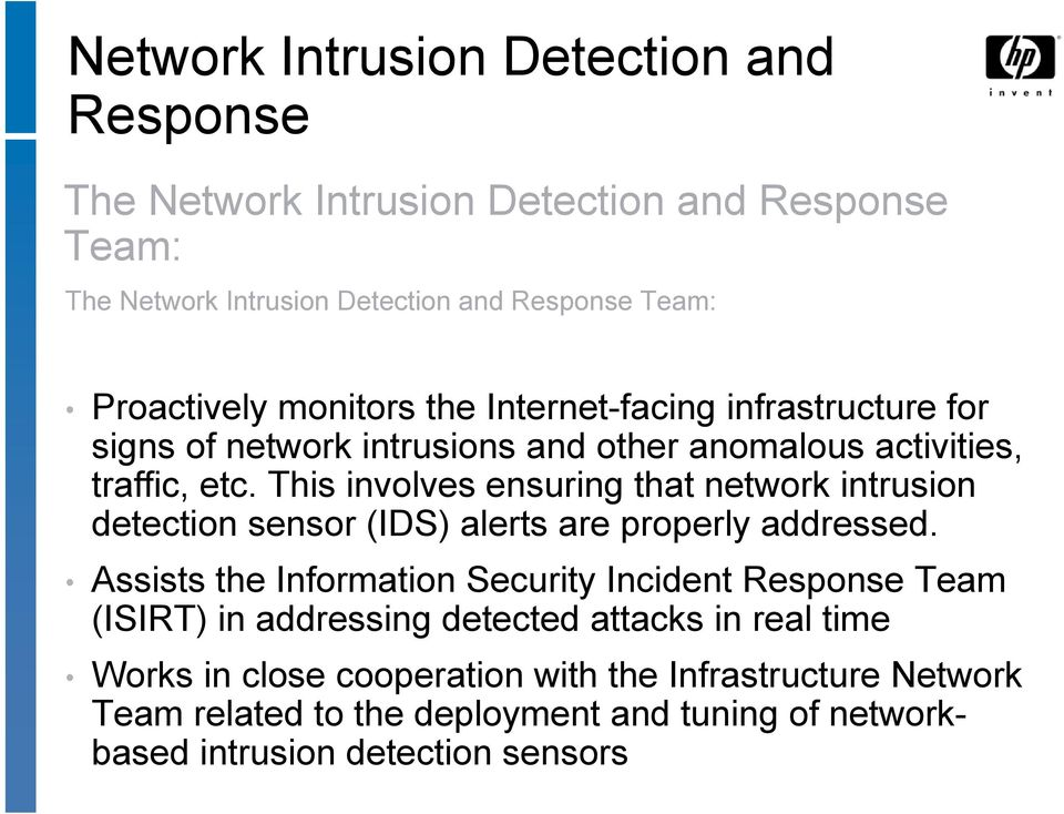 This involves ensuring that network intrusion detection sensor (IDS) alerts are properly addressed.