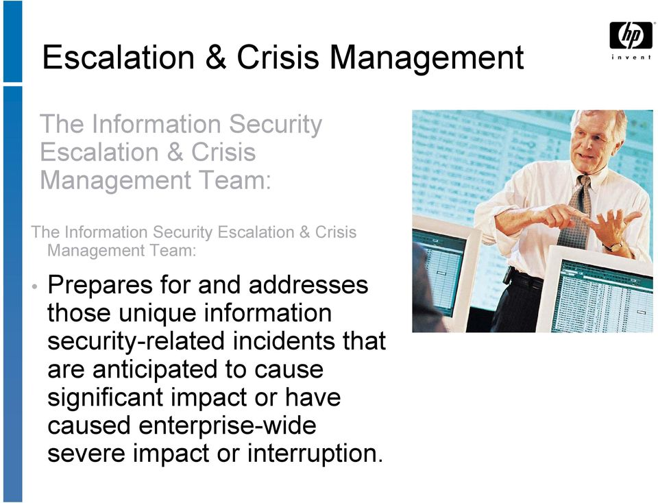 Prepares for and addresses those unique information security-related incidents that