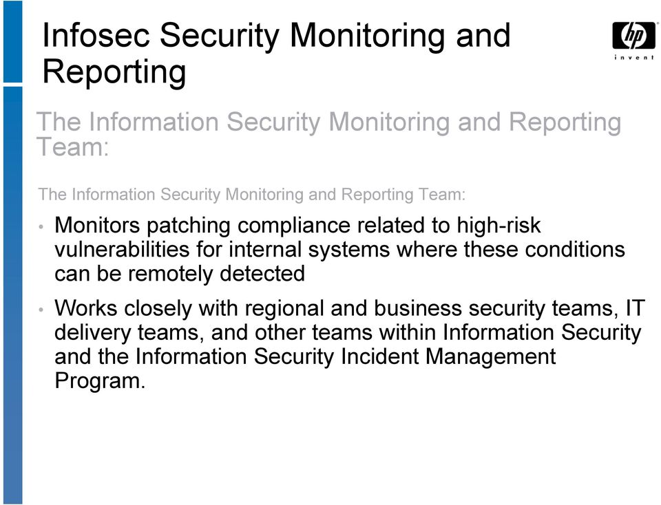 internal systems where these conditions can be remotely detected Works closely with regional and business security