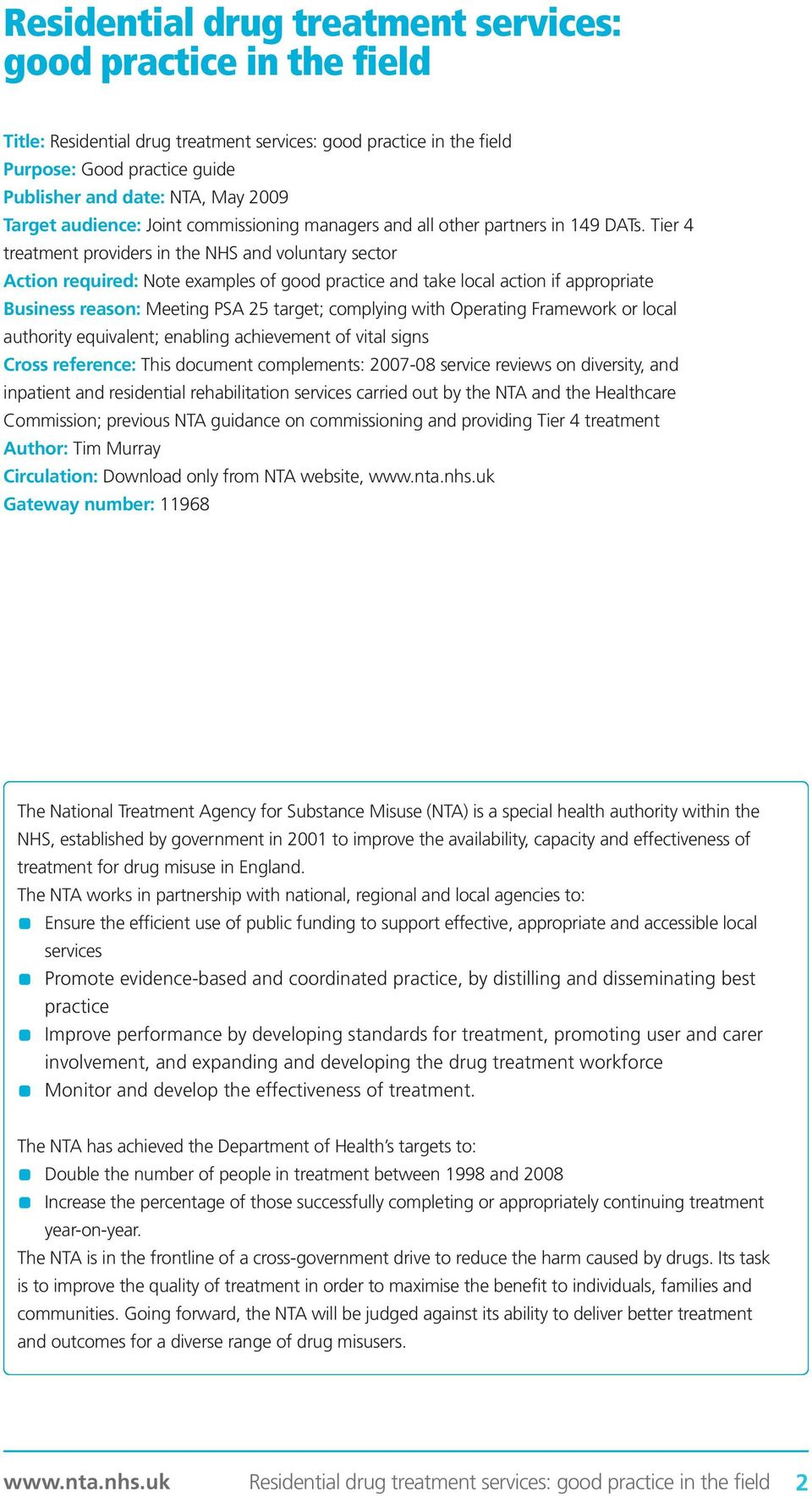 Tier 4 treatment providers in the NHS and voluntary sector Action required: Note examples of good practice and take local action if appropriate Business reason: Meeting PSA 25 target; complying with