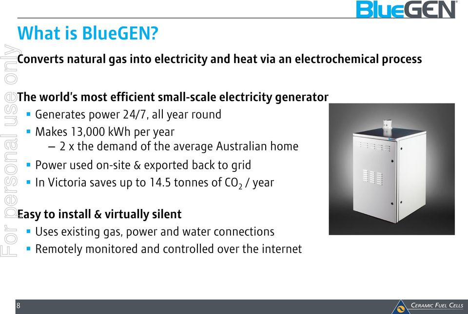 electricity generator Generates power 24/7, all year round Makes 13,000 kwh per year 2 x the demand of the average
