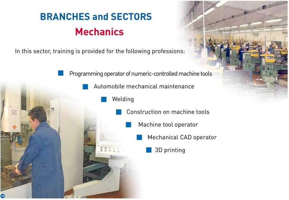 machine tools Automobile mechanical maintenance Welding Construction on
