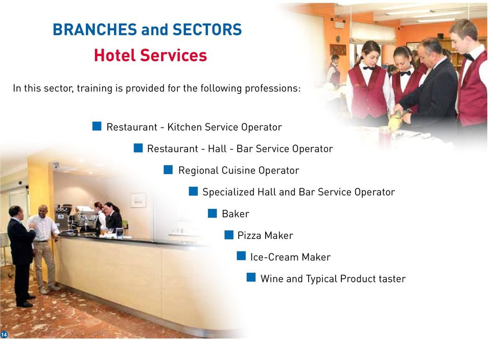 Hall - Bar Service Operator Regional Cuisine Operator Specialized Hall and Bar