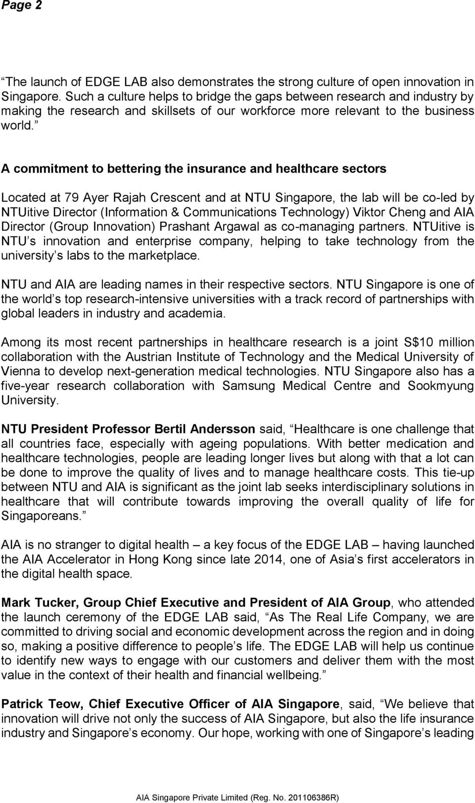A commitment to bettering the insurance and healthcare sectors Located at 79 Ayer Rajah Crescent and at NTU Singapore, the lab will be co-led by NTUitive Director (Information & Communications