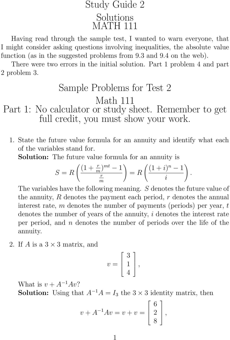 Sample Problems for Test 2 Math 111 Part 1: No calculator or study sheet. Remember to get full credit, you must show your work. 1. State the future value formula for an annuity and identify what each of the variables stand for.