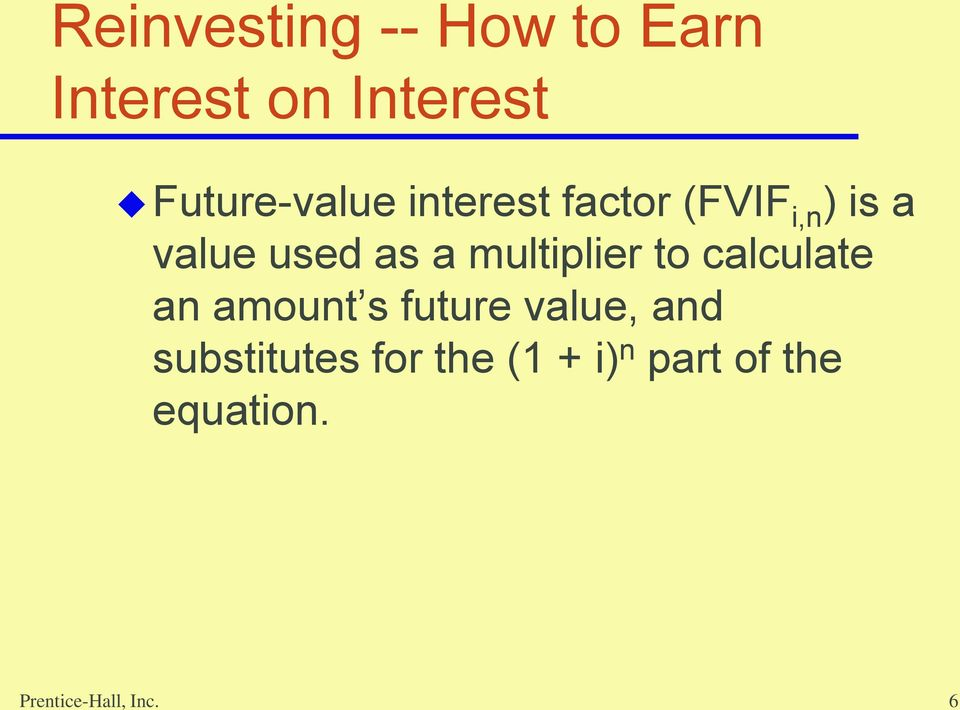 a multiplier to calculate an amount s future value, and