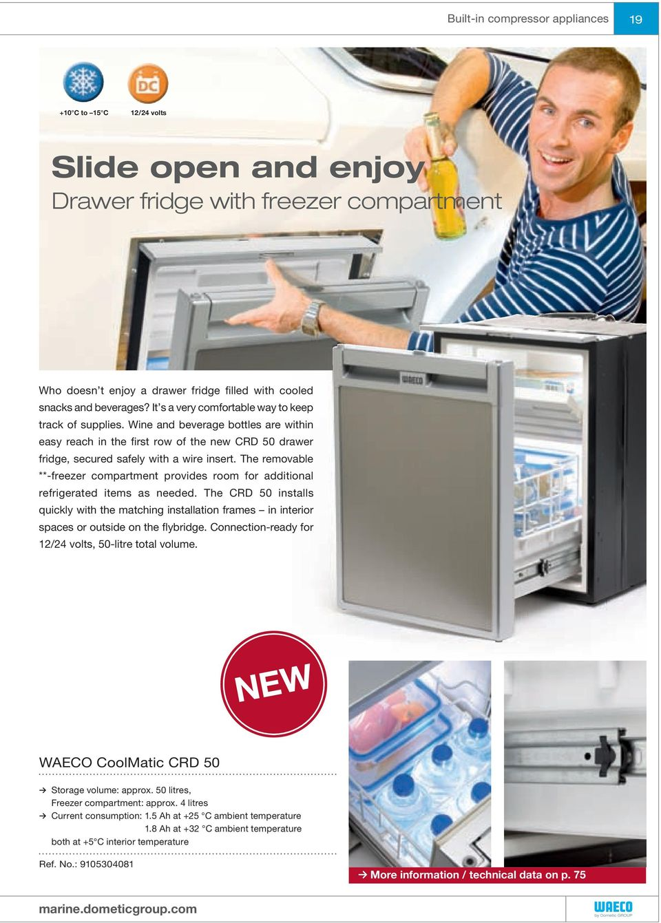 The removable **-freezer compartment provides room for additional refrigerated items as needed.