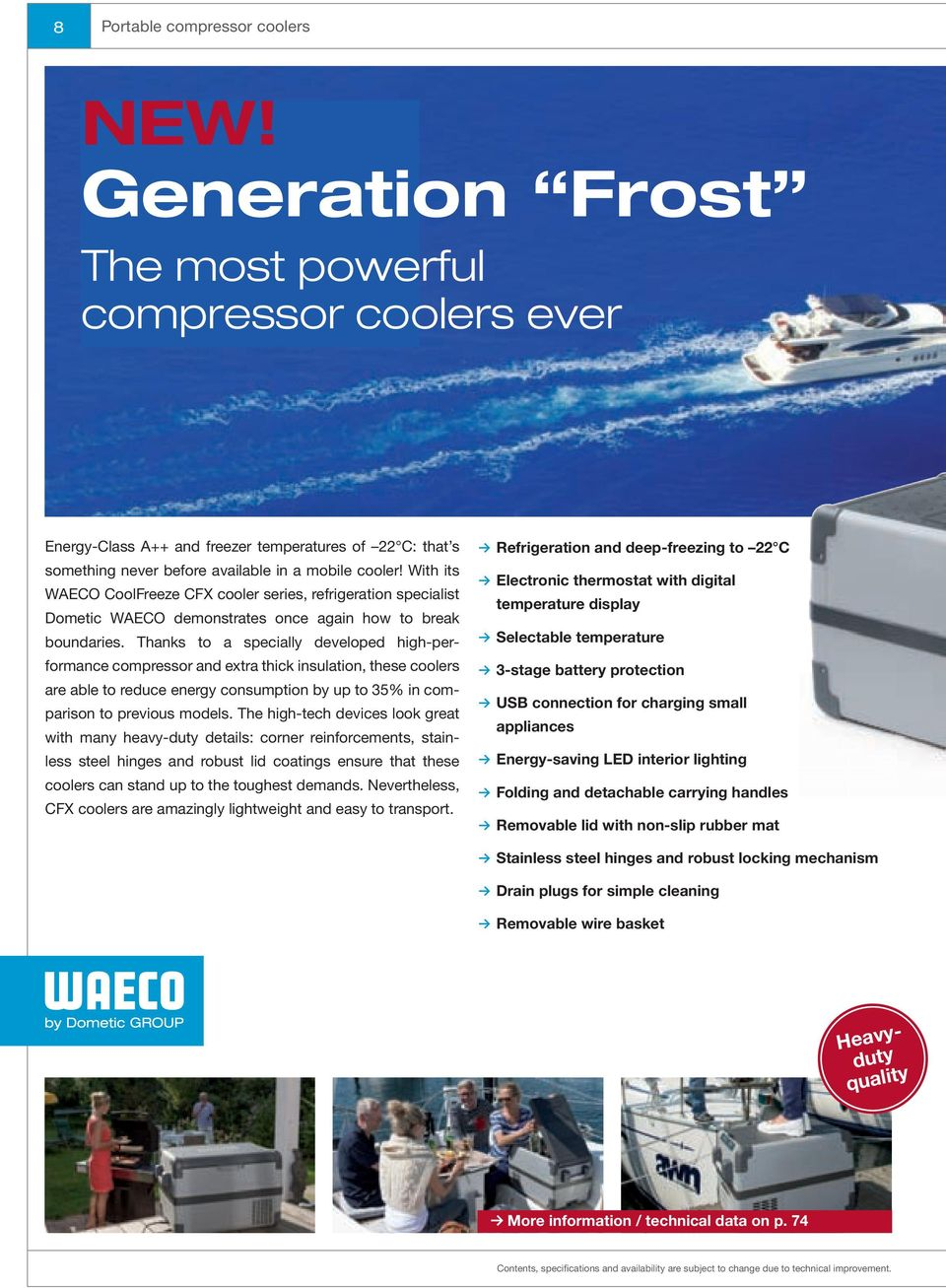 With its WAECO CoolFreeze CFX cooler series, refrigeration specialist Dometic WAECO demonstrates once again how to break boundaries.
