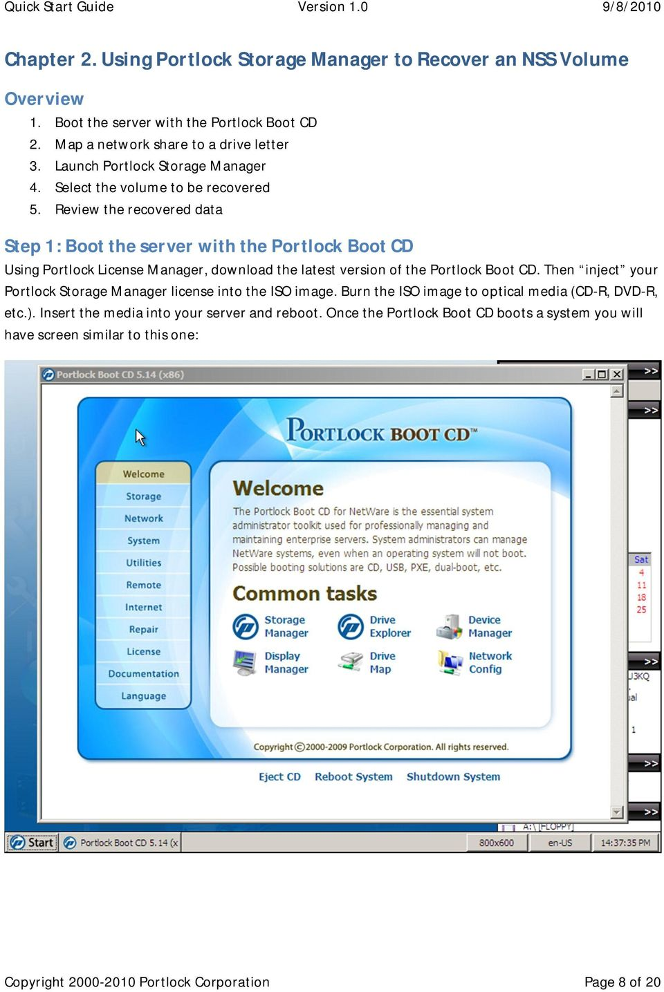 Review the recovered data Step 1: Boot the server with the Portlock Boot CD Using Portlock License Manager, download the latest version of the Portlock Boot CD.