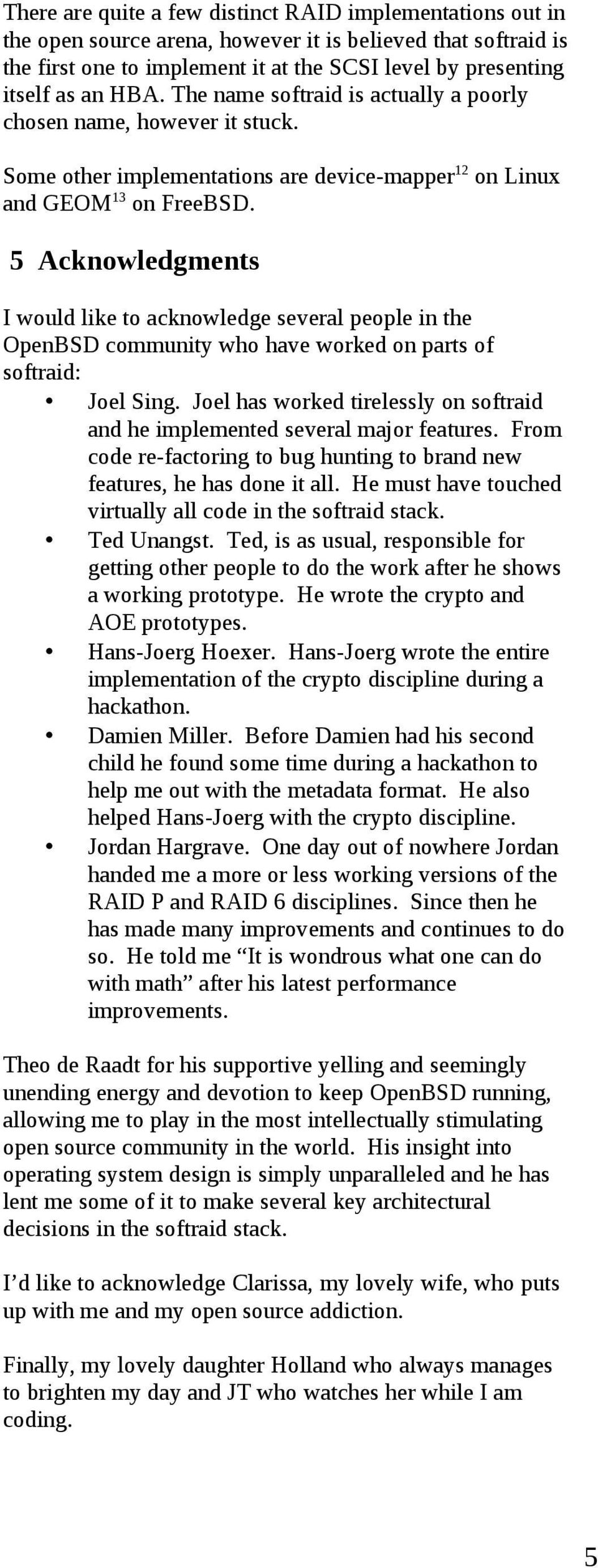 5 Acknowledgments I would like to acknowledge several people in the OpenBSD community who have worked on parts of softraid: Joel Sing.