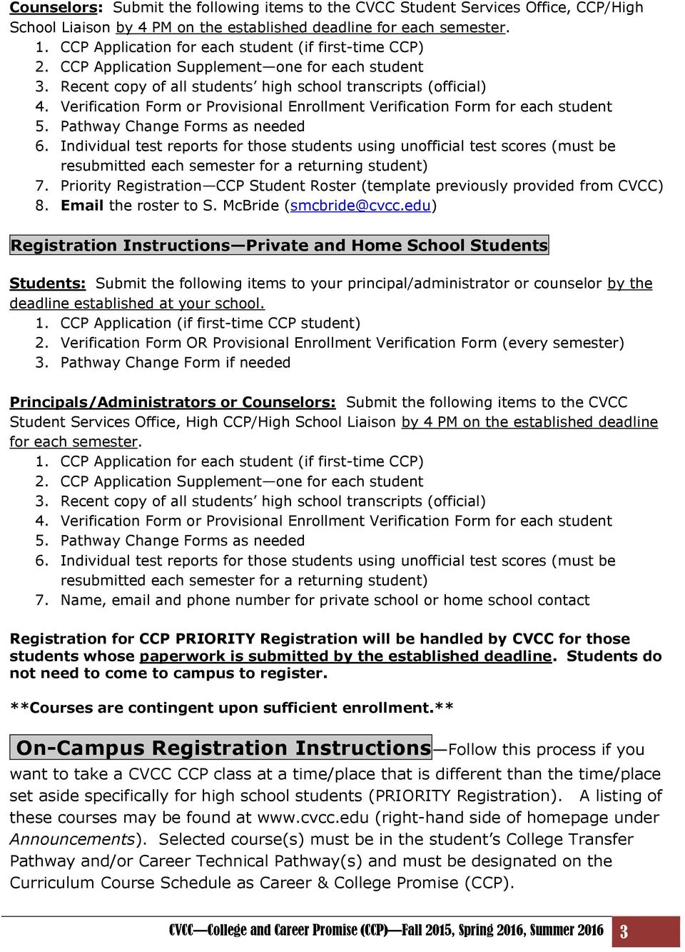 Verification Form or Provisional Enrollment Verification Form for each student 5. Pathway Change Forms as needed 6.
