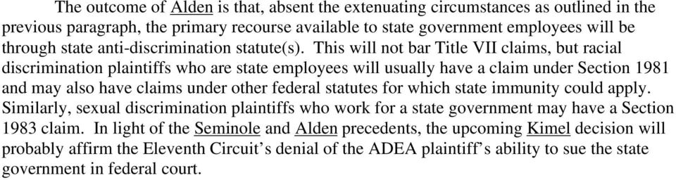 This will not bar Title VII claims, but racial discrimination plaintiffs who are state employees will usually have a claim under Section 1981 and may also have claims under other federal
