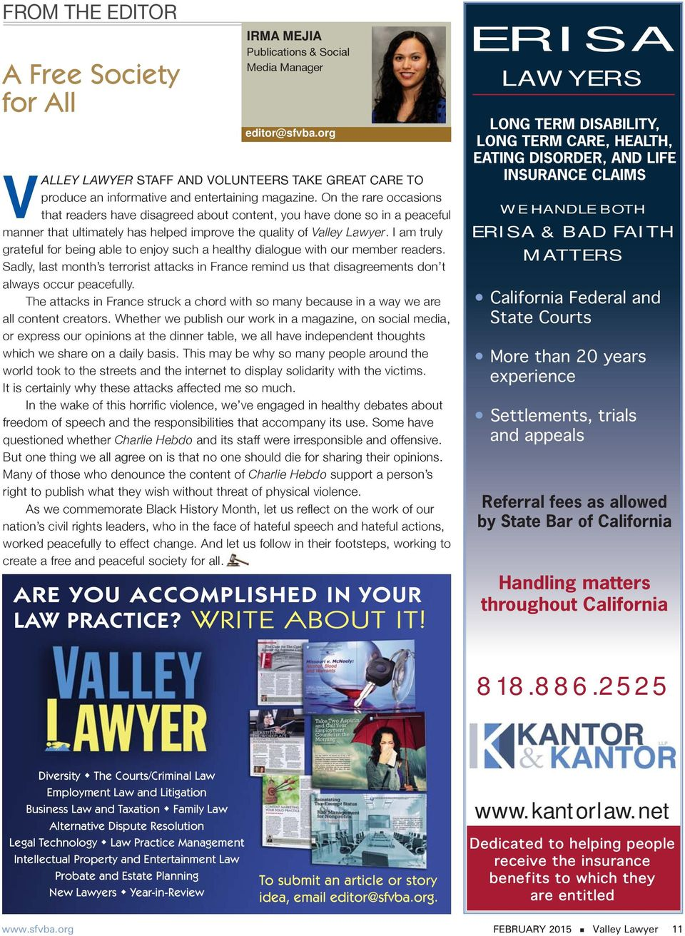 On the rare occasions that readers have disagreed about content, you have done so in a peaceful manner that ultimately has helped improve the quality of Valley Lawyer.