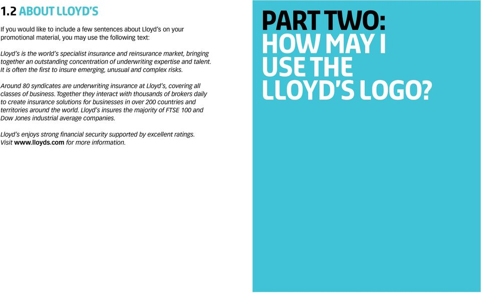 Around 80 syndicates are underwriting insurance at Lloyd s, covering all classes of business.