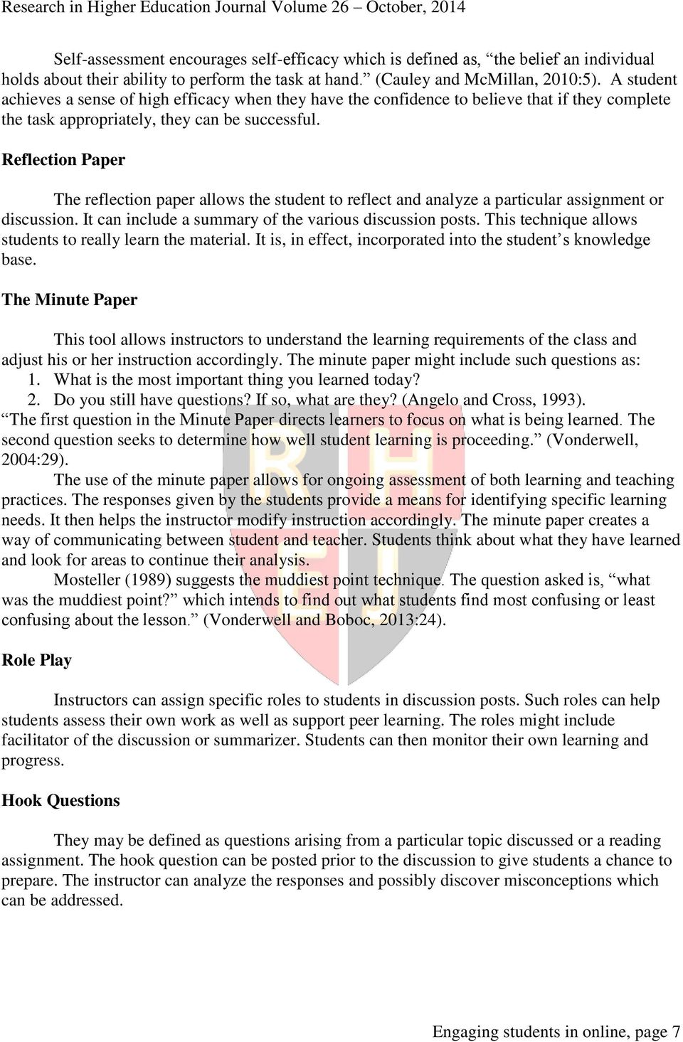 Reflection Paper The reflection paper allows the student to reflect and analyze a particular assignment or discussion. It can include a summary of the various discussion posts.