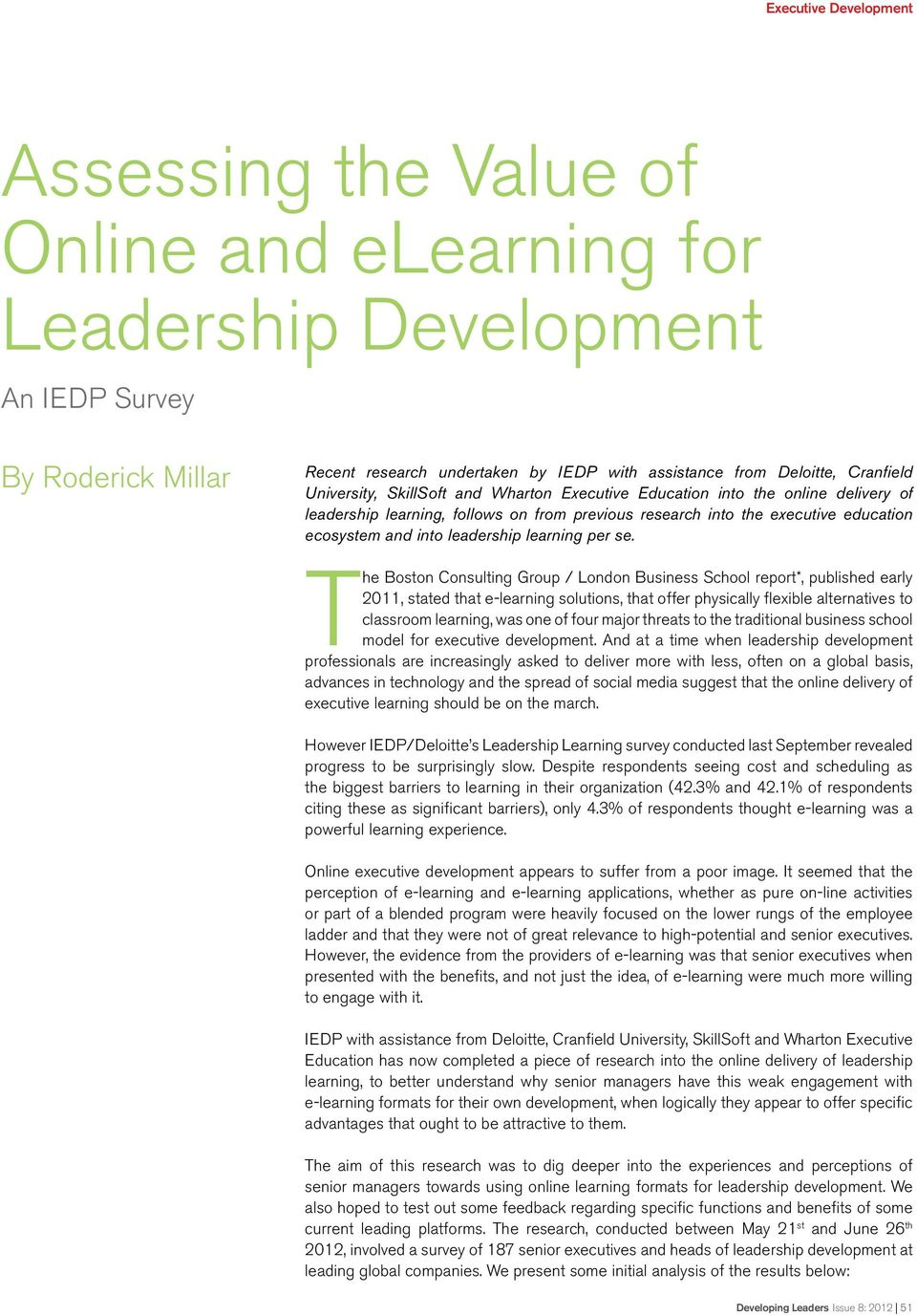 The Boston Consulting Group / London Business School report*, published early 2011, stated that e-learning solutions, that offer physically flexible alternatives to classroom learning, was one of