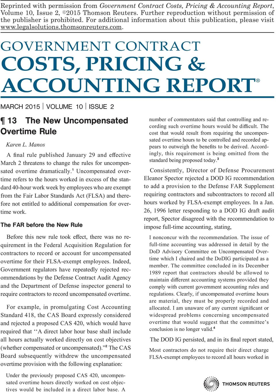 GOVERNMENT CONTRACT COSTS, PRICING & ACCOUNTING REPORT MARCH 2015 VOLUME 10 ISSUE 2 13 The New Uncompensated Overtime Rule Karen L.