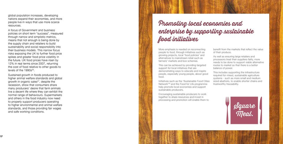 sustainability and social responsibility into their business models. This narrow focus risks exposing the UK to further food price spikes and greater food price volatility in the future.