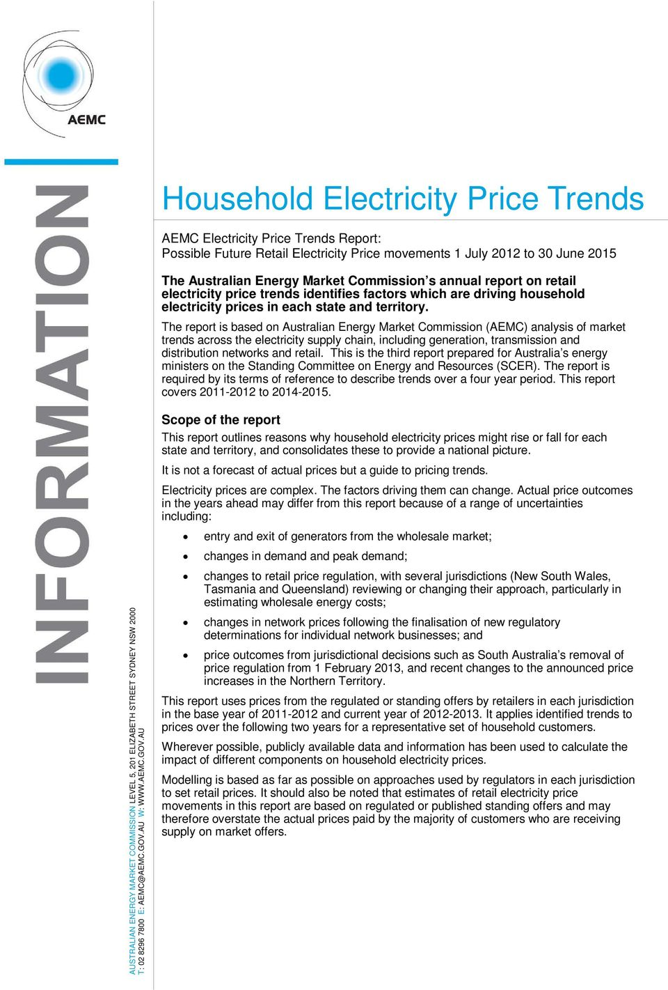 The report is based on Australian Energy Market Commission (AEMC) analysis of market trends across the electricity supply chain, including generation, transmission and distribution networks and
