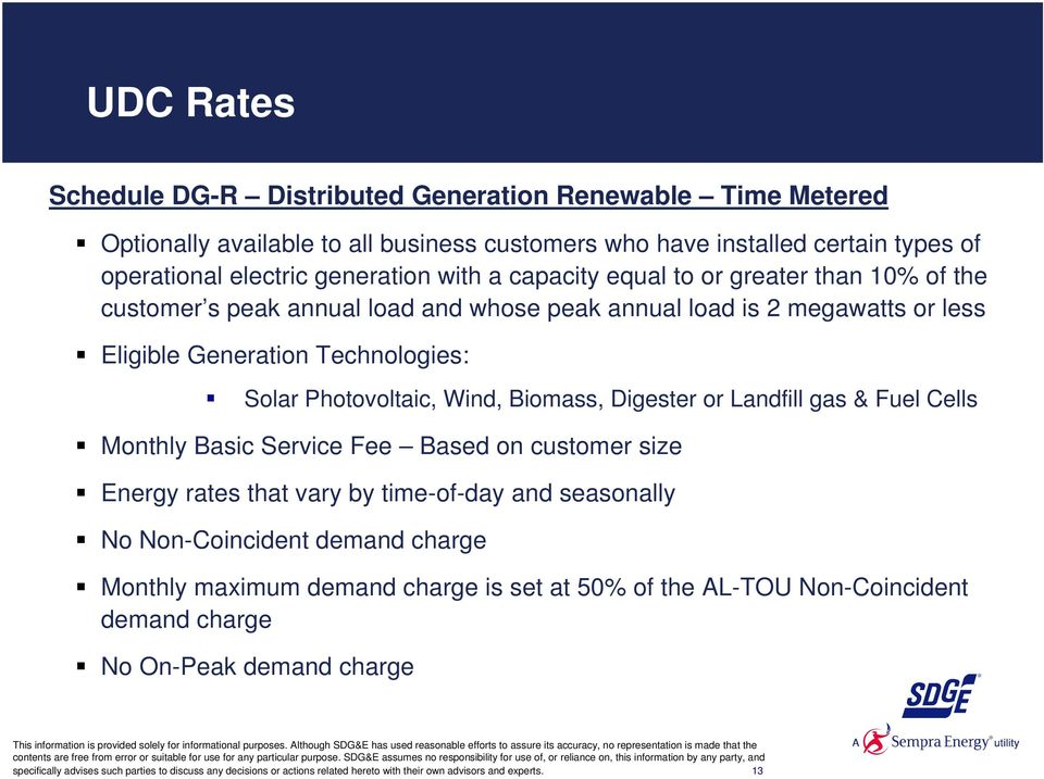 Digester or Landfill gas & Fuel Cells Monthly Basic Service Fee Based on customer size Energy rates that vary by time-of-day and seasonally No Non-Coincident demand charge Monthly maximum demand