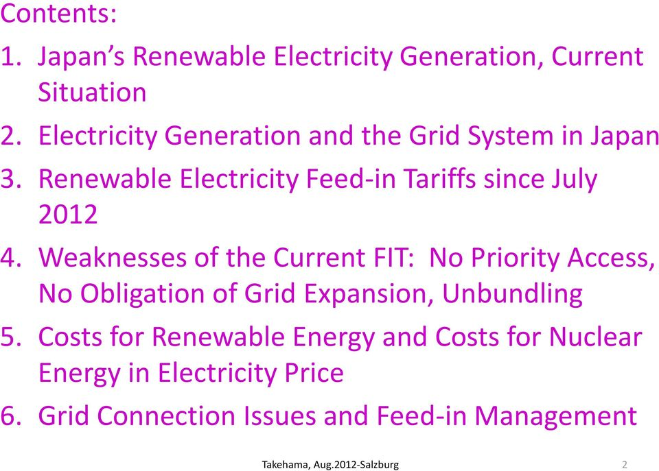 Weaknesses of the Current FIT: No Priority Access, No Obligation of Grid Expansion, Unbundling 5.
