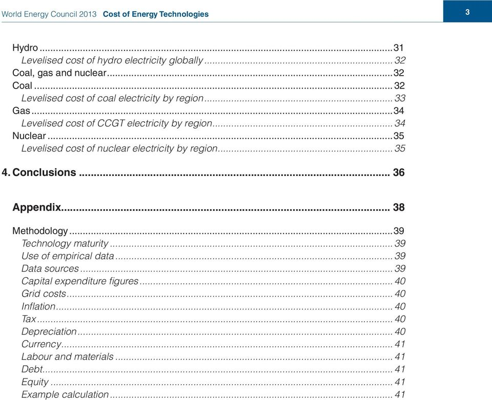 ..35 Levelised cost of nuclear electricity by region 35 4. Conclusions... 36 Appendix... 38 Methodology.