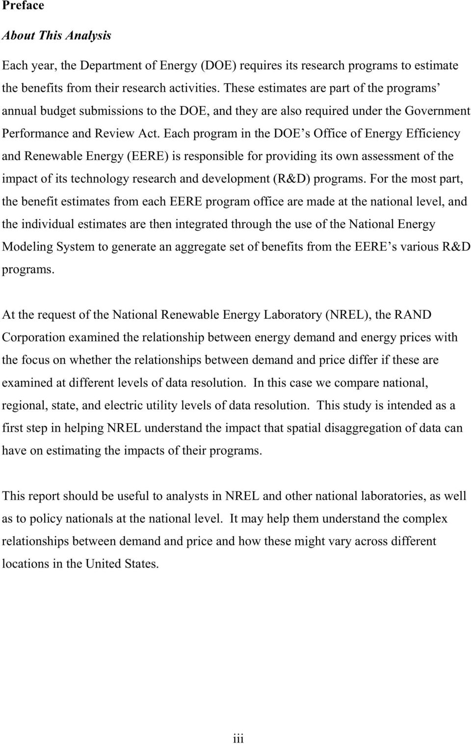Each program in the DOE s Office of Energy Efficiency and Renewable Energy (EERE) is responsible for providing its own assessment of the impact of its technology research and development (R&D)
