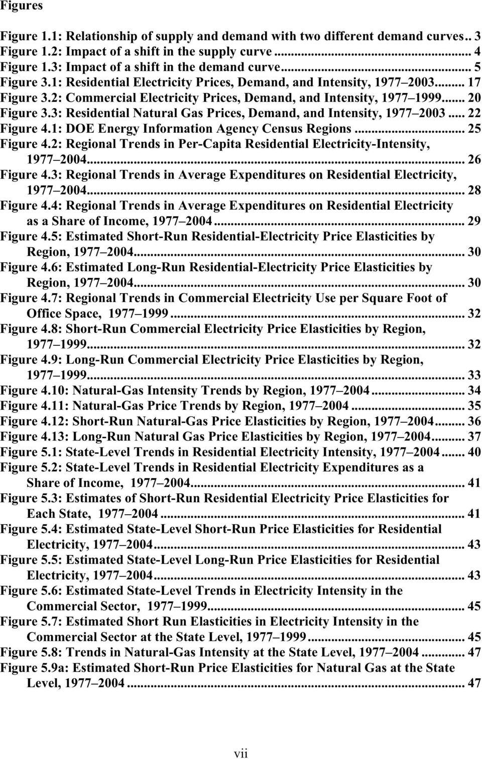 3: Residential Natural Gas Prices, Demand, and Intensity, 1977 2003... 22 Figure 4.1: DOE Energy Information Agency Census Regions... 25 Figure 4.