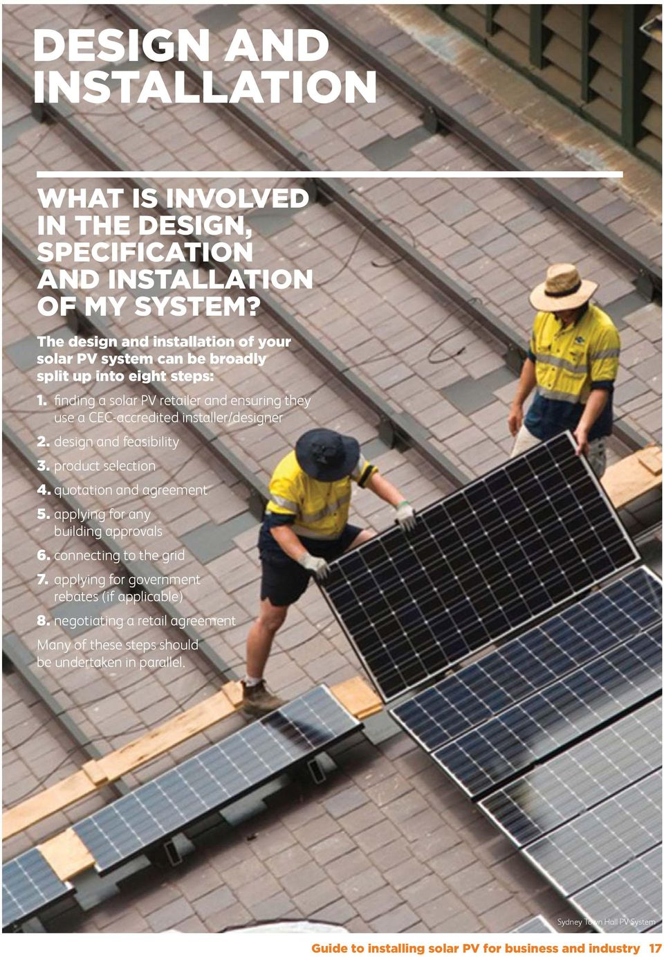 fi nding a solar PV retailer and ensuring they use a CEC-accredited installer/designer 2. design and feasibility 3. product selection 4.