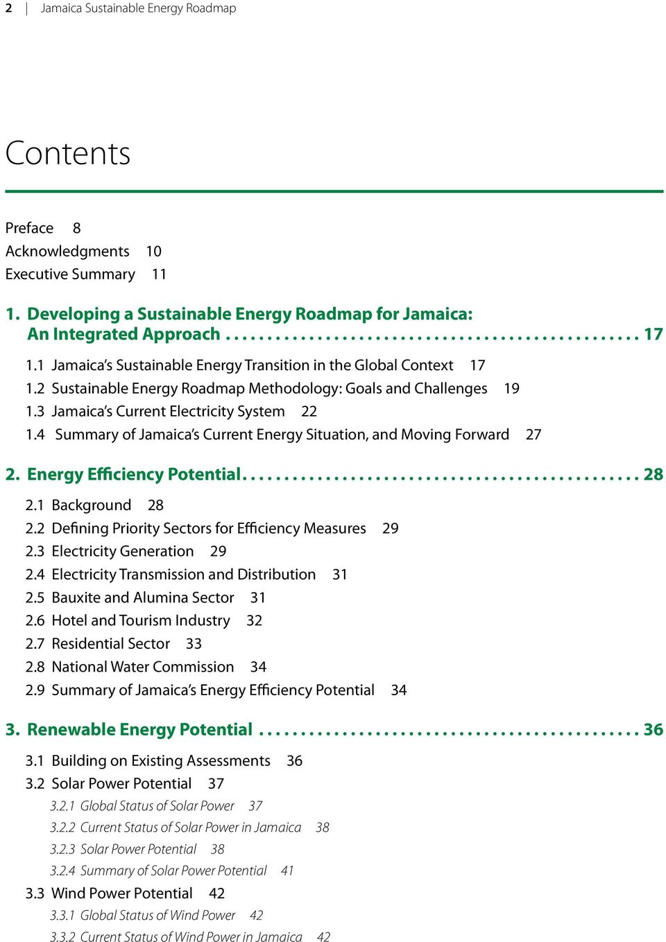 4 Summary of Jamaica s Current Energy Situation, and Moving Forward 27 2. Energy Efficiency Potential....28 2.1 Background 28 2.2 Defining Priority Sectors for Efficiency Measures 29 2.