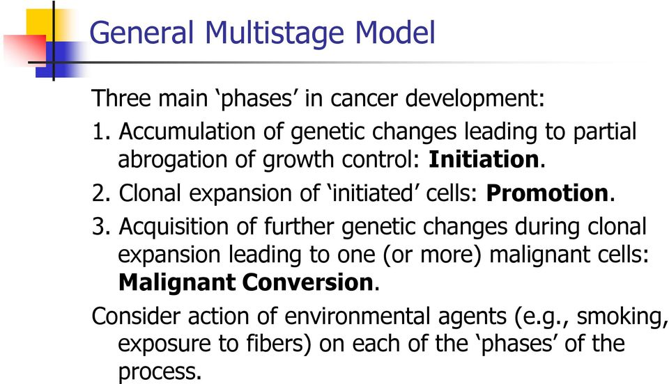 Clonal expansion of initiated cells: Promotion. 3.