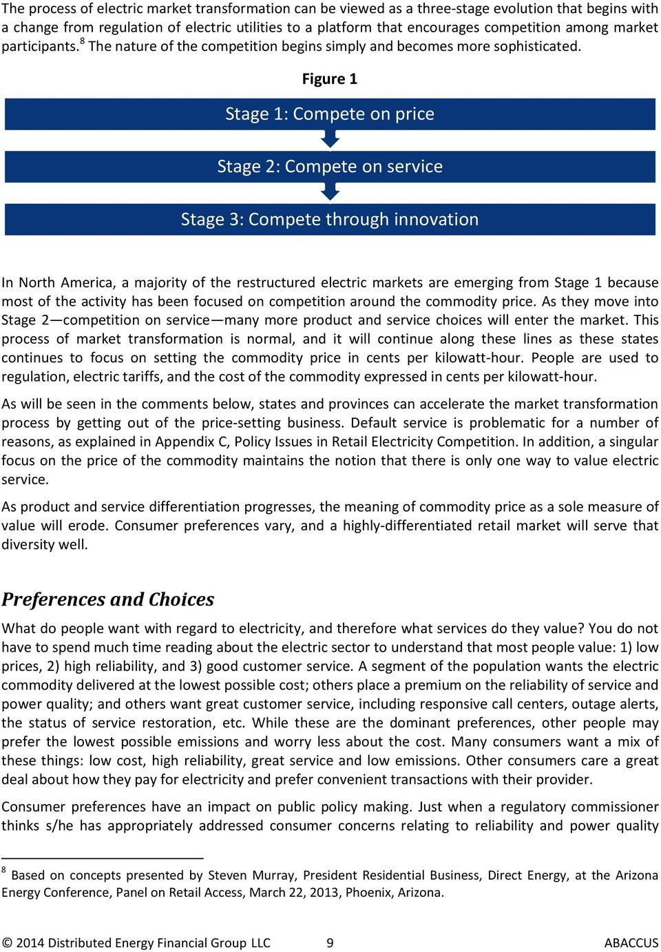 Figure 1 Stage 1: Compete on price Stage 2: Compete on service Stage 3: Compete through innovation In North America, a majority of the restructured electric markets are emerging from Stage 1 because