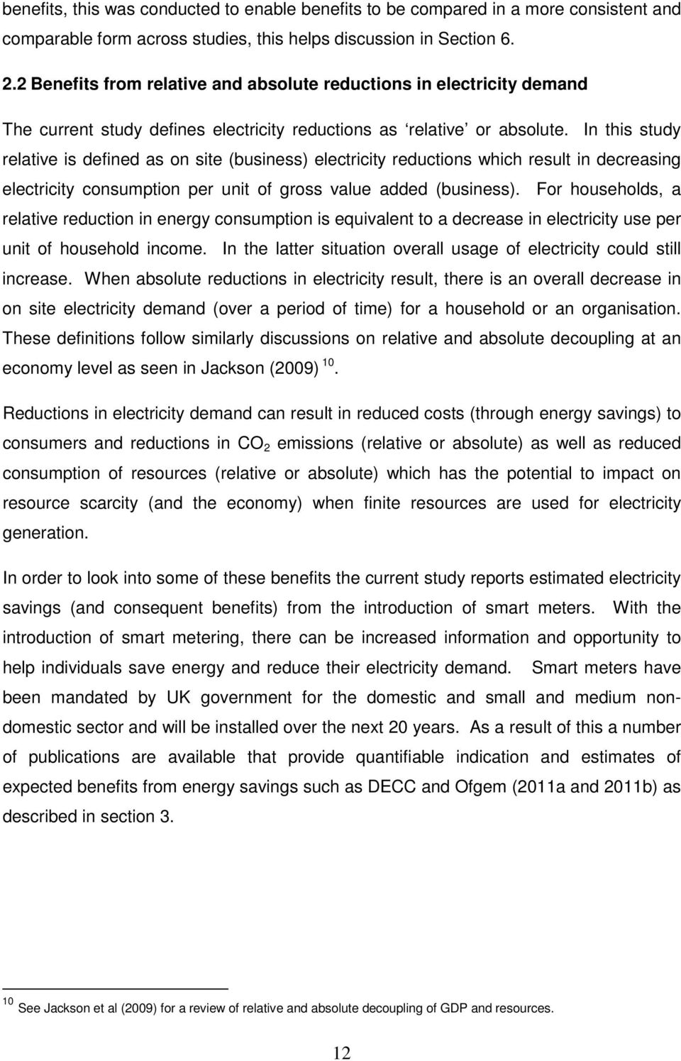 In this study relative is defined as on site (business) electricity reductions which result in decreasing electricity consumption per unit of gross value added (business).