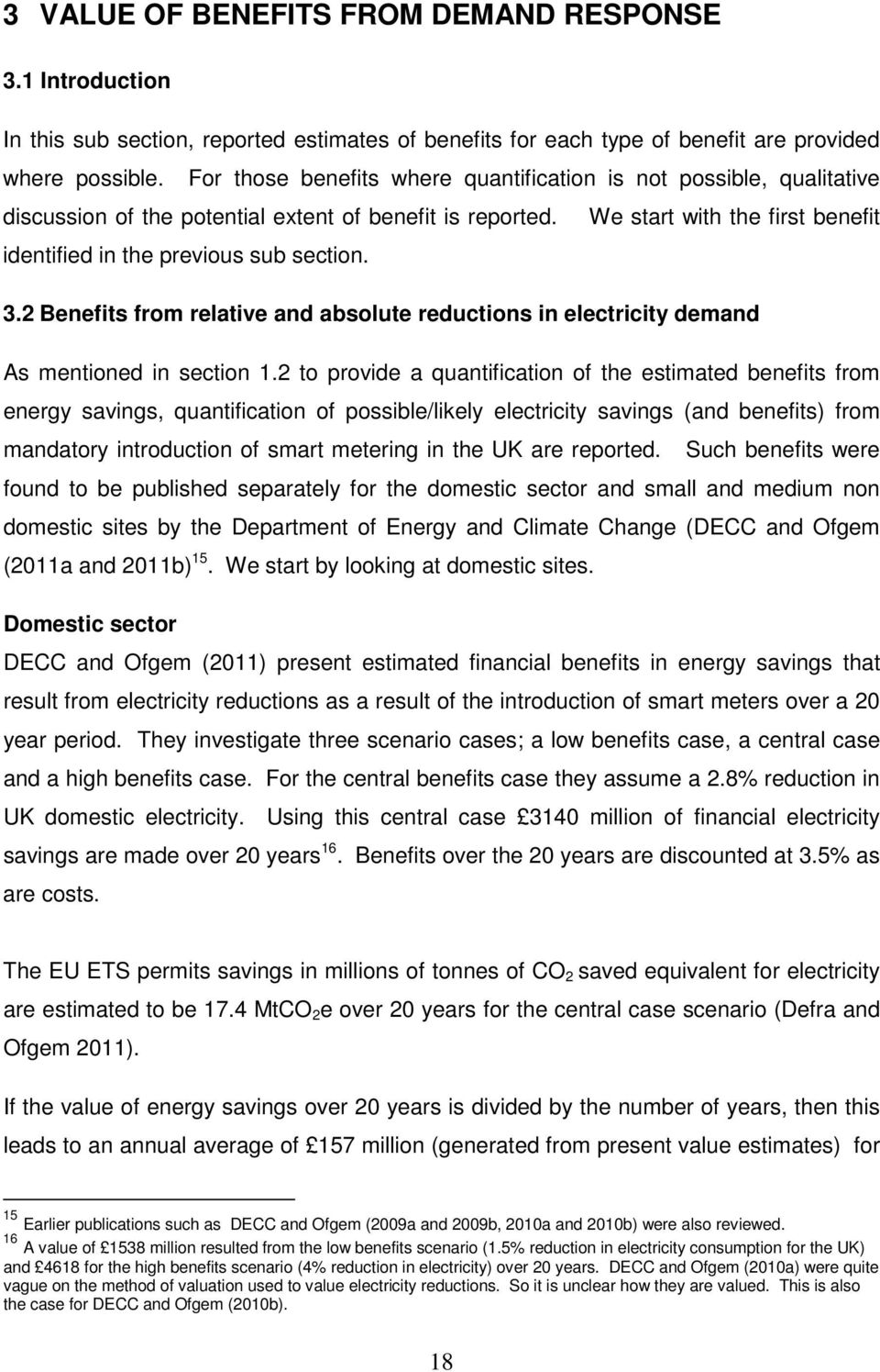 3.2 Benefits from relative and absolute reductions in electricity demand As mentioned in section 1.