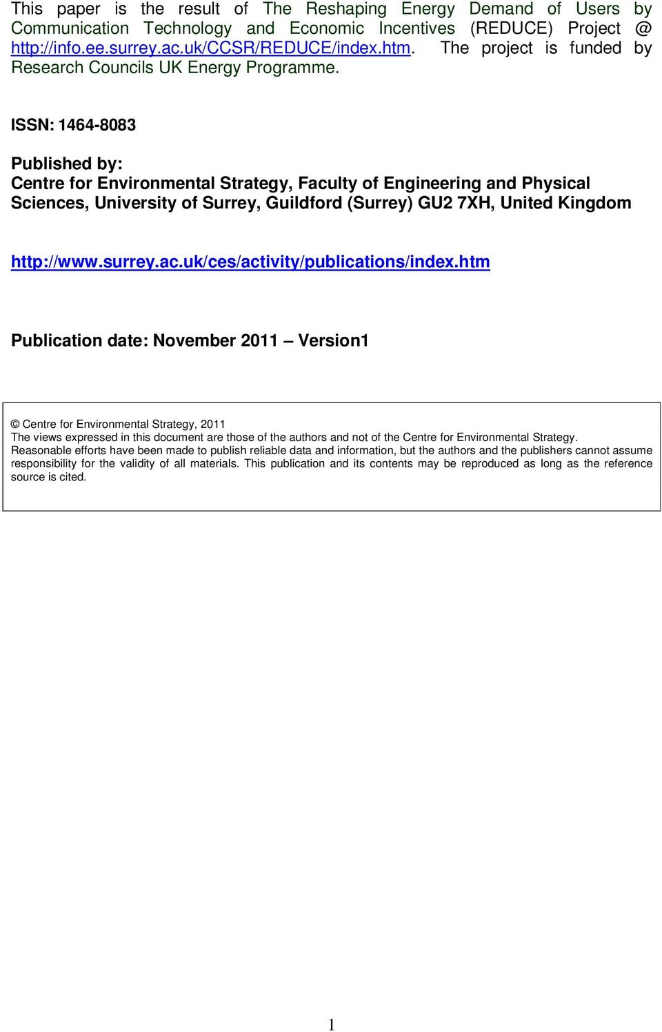 ISSN: 1464-8083 Published by: Centre for Environmental Strategy, Faculty of Engineering and Physical Sciences, University of Surrey, Guildford (Surrey) GU2 7XH, United Kingdom http://www.surrey.ac.uk/ces/activity/publications/index.