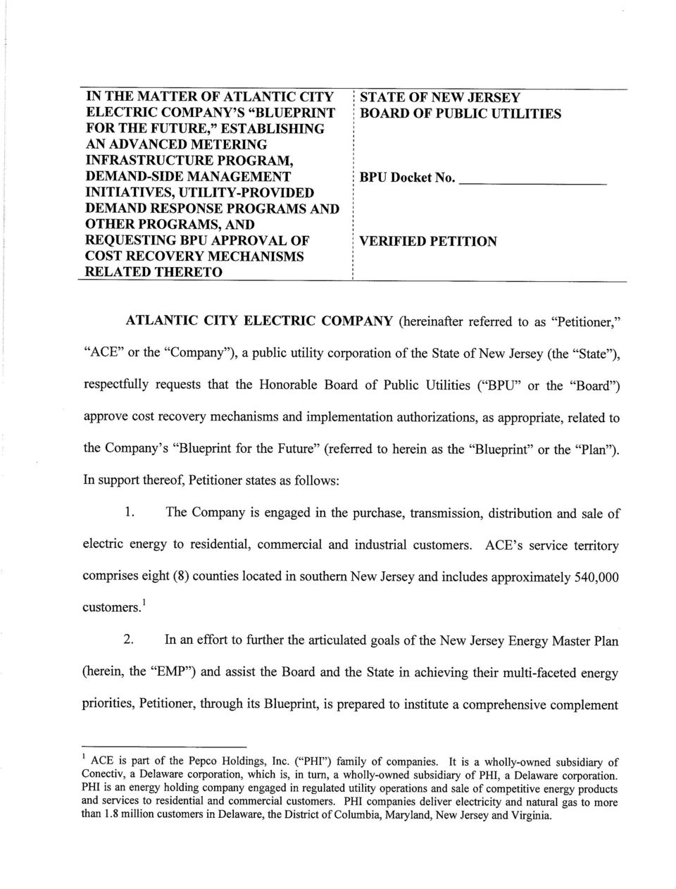 "VERIFIED PETITION, ATLANTIC CITY ELECTRIC COMPANY (hereinafter referred to as ""Petitioner,"" ""ACE"" or the ""Company""), a public utility corporation of the State of New Jersey (the ""State""),"