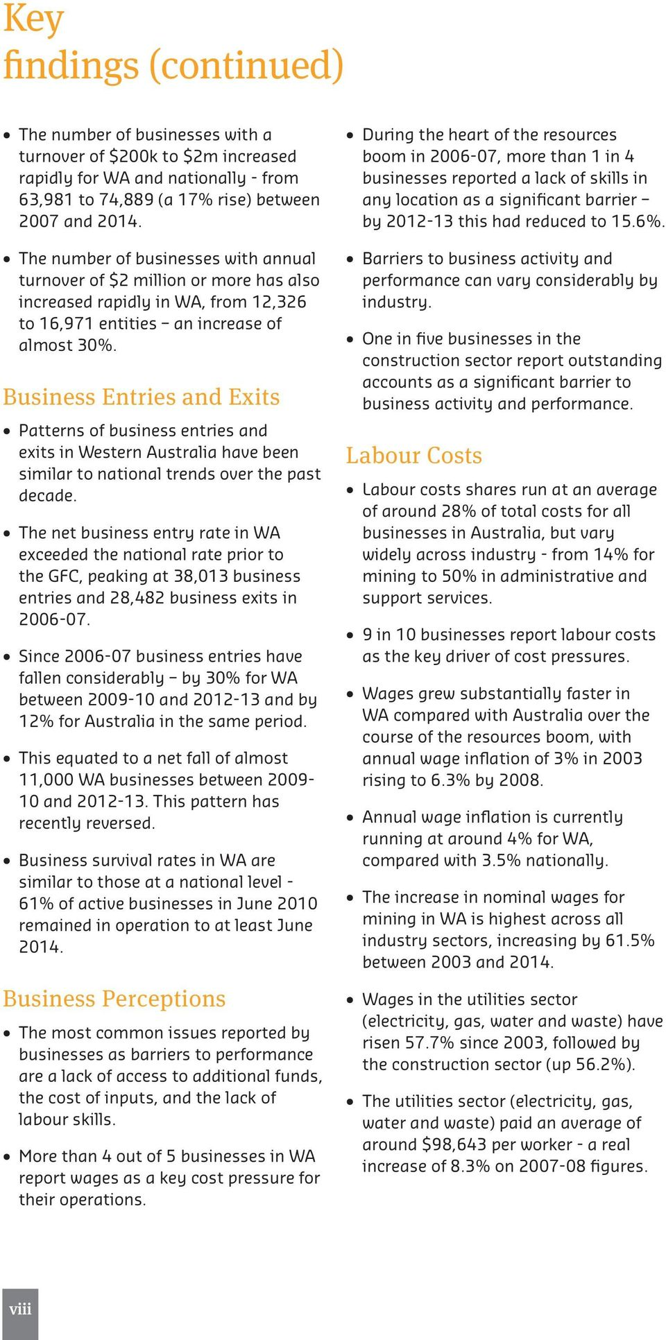 Business Entries and Exits Patterns of business entries and exits in Western Australia have been similar to national trends over the past decade.