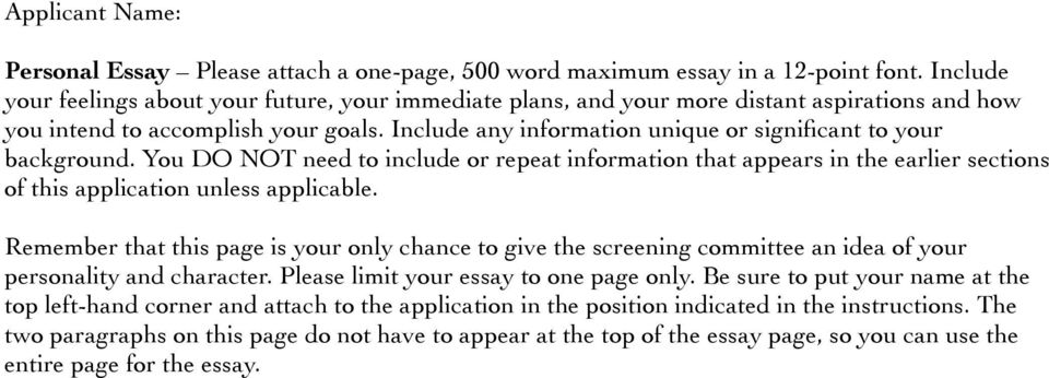 Include any information unique or significant to your background. You DO NOT need to include or repeat information that appears in the earlier sections of this application unless applicable.